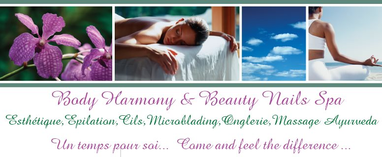 Body Harmony & Beauty Nails Spa - Un temps pour soi ... Come and feel the difference ...